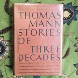Thomas Mann. STORIES OF THREE DECADES.