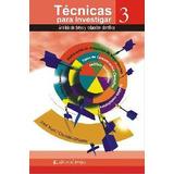 Tecnicas de investigacion vol 3. Jose Yuni, Claudio Urbano