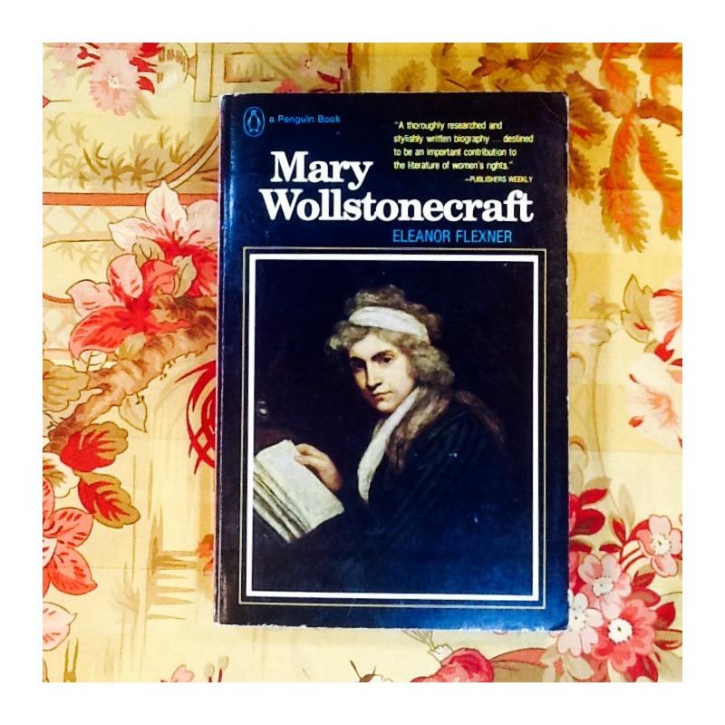 Eleanor Flexner.  MARY WOLLSTONECRAFT (Biography).