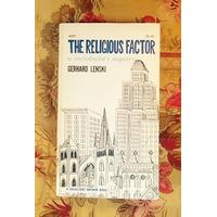 Gerhard Lenski. THE RELIGIOUS FACTOR.