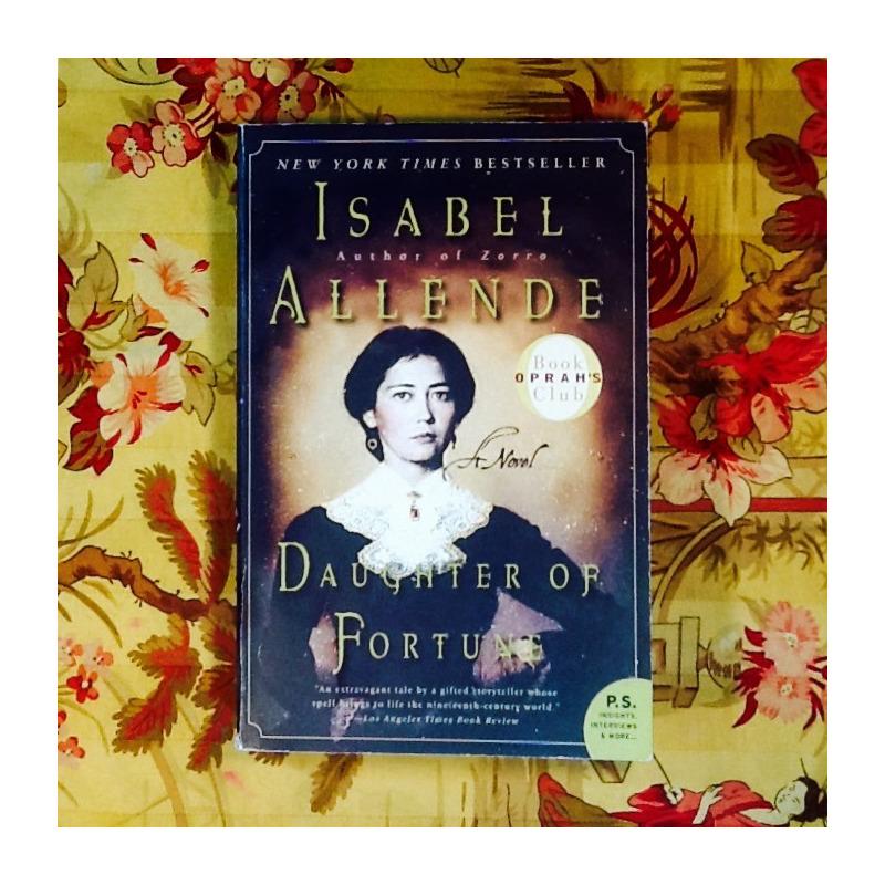 Isabel Allende.  DAUGHTER OF FORTUNE.