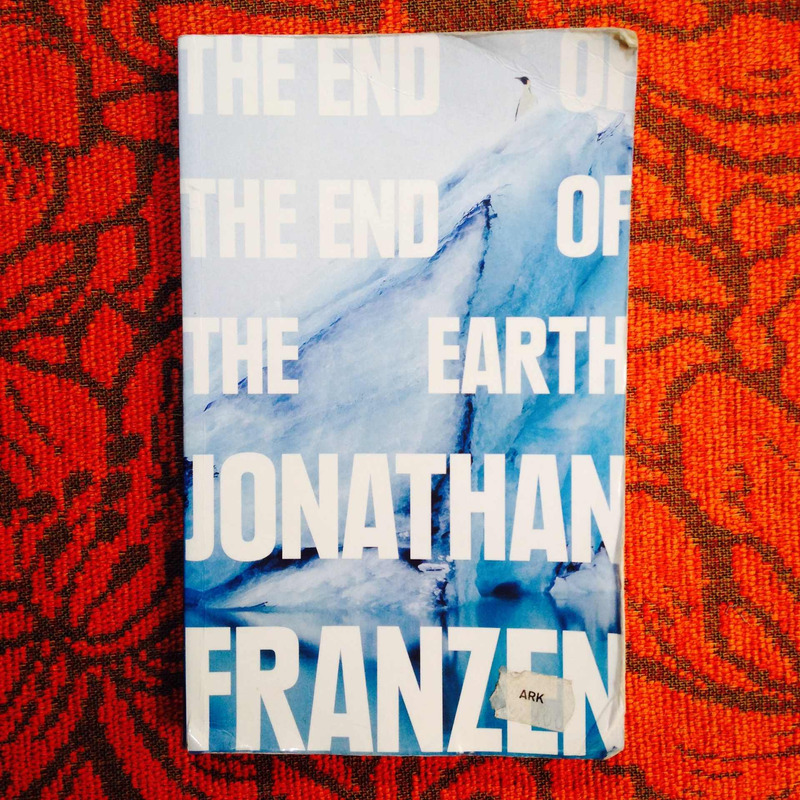 Jonathan Franzen.  THE END OF THE END OF THE EARTH.