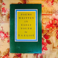 T.S. Eliot.  POEMS WRITTEN IN EARLY YOUTH.