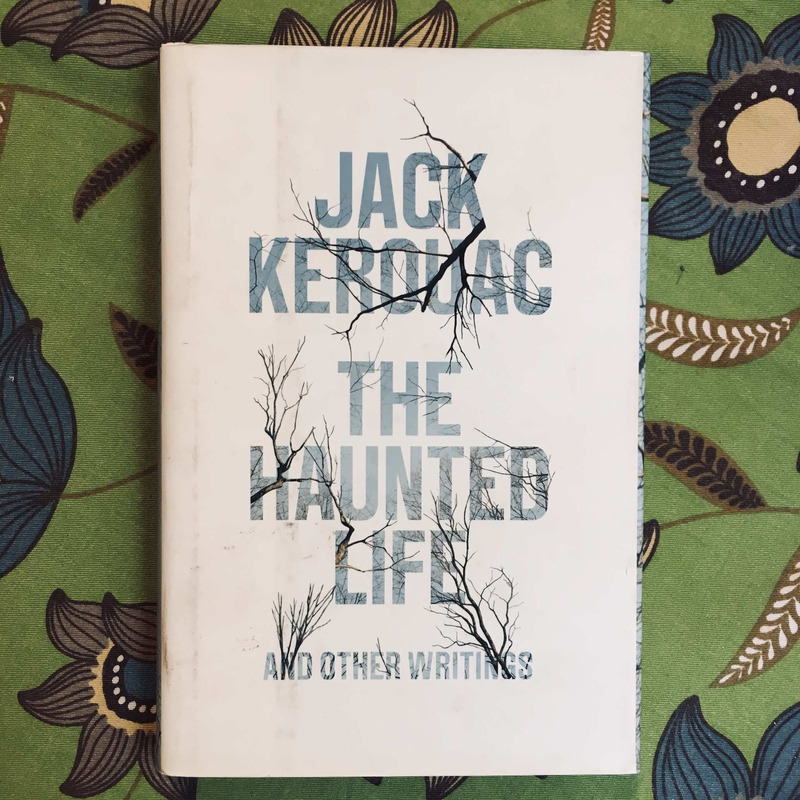 Jack Kerouac. THE HAUNTED LIFE.