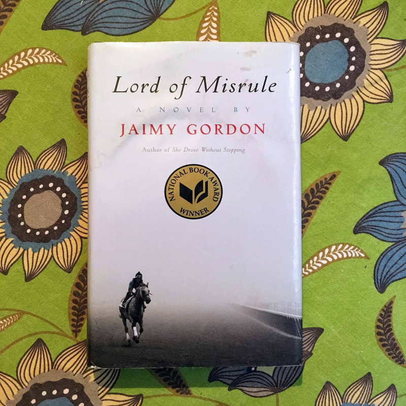 Jaimy Gordon. LORD OF MISRULE.