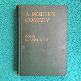 John Galsworthy. A MODERN COMEDY.