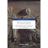 Derecho y Literatura en la Antigua Grecia. El Derecho Natural, Positivo, Mercantil, Civil y Procesal desde sus comienzos hasta ...