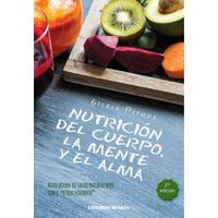 Nutrición del Cuerpo, la Mente y el Alma