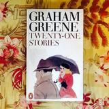 Graham Greene.  TWENTY-ONE STORIES.