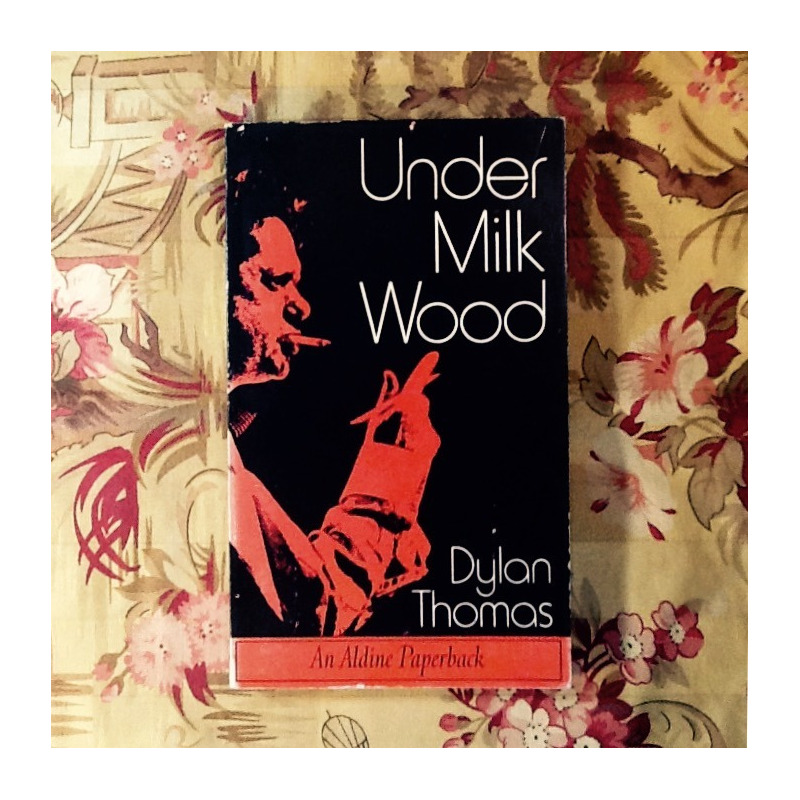 Dylan Thomas.  UNDER MILK WOOD.