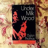 Dylan Thomas.  UNDER MILK WOOD.