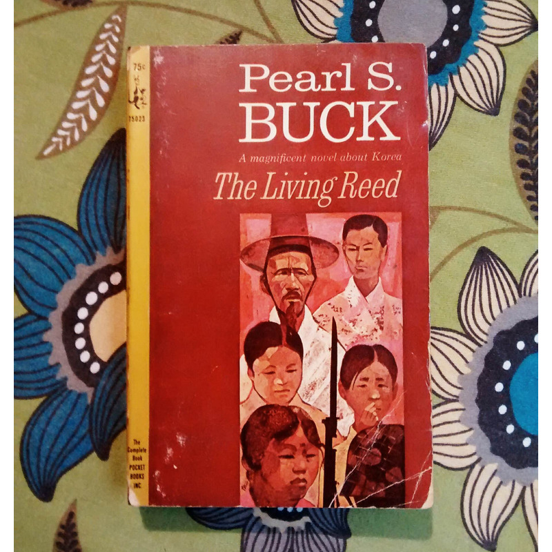 Pearl S. Buck. THE LIVING REED.