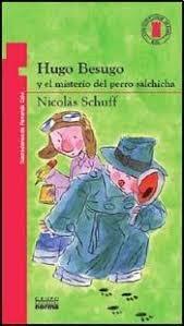 Hugo Besugo y el Misterio del Perro Salchicha de Nicol&aa...
