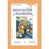 Escritos sobre Educacion y Filosofia. Garimaldi Nilda