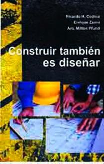 Construir también es diseñar. Zanni, Enrique .