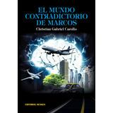 El mundo contradictorio de Marcos