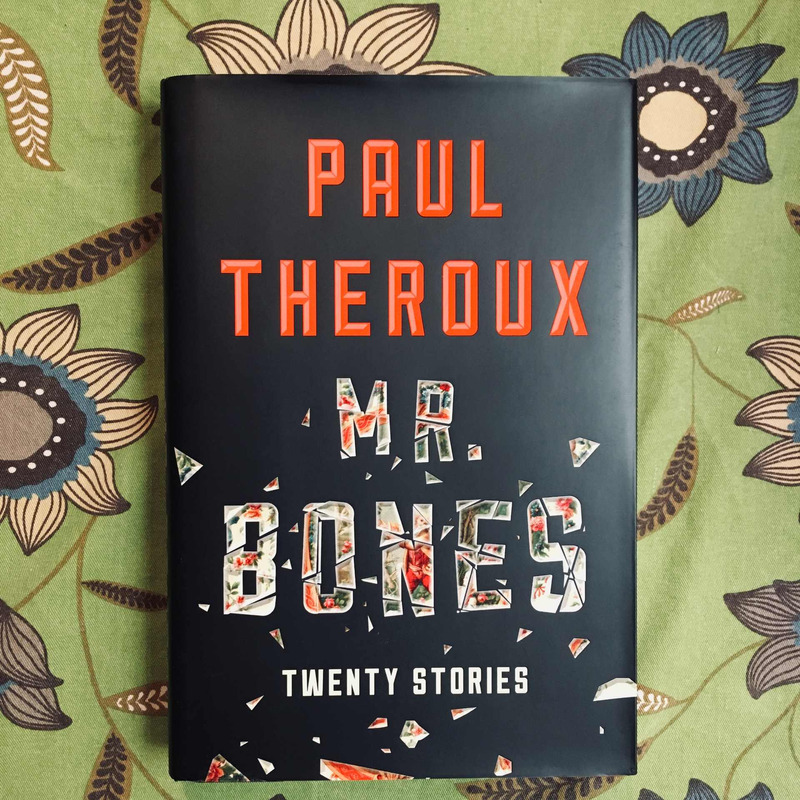 Paul Theroux. MR. BONES.