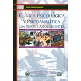 Clinica Psicologica y Psicoanalitica con niños y adolescentes