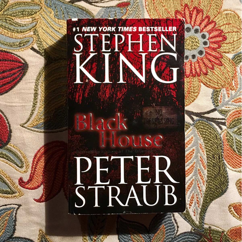 Stephen King.  BLACK HOUSE.