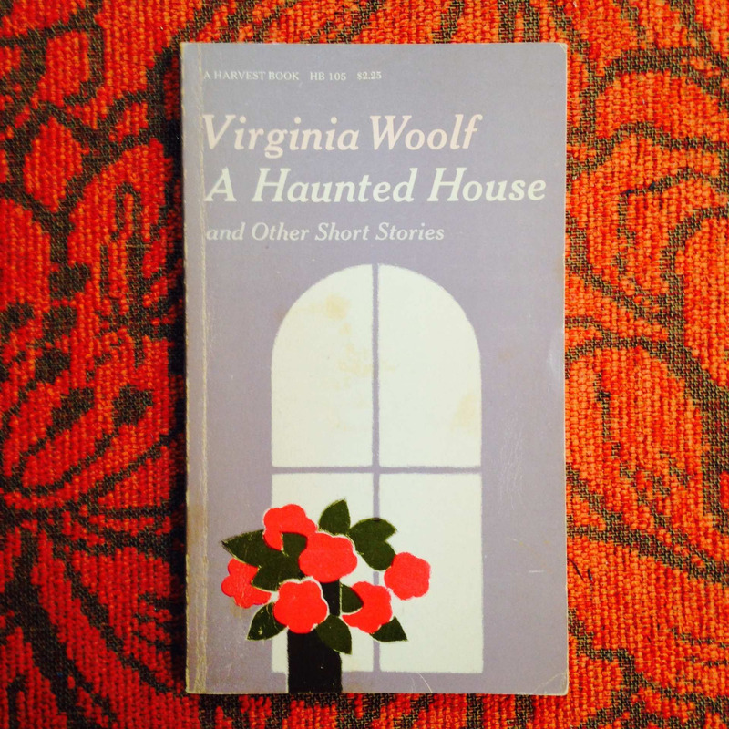 Virginia Woolf.  A HAUNTED HOUSE AND OTHER SHORT STORIES.