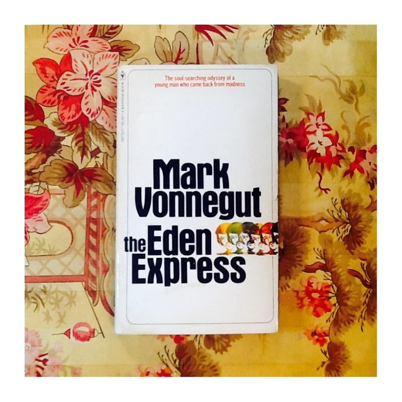 Mark Vonnegut.  THE EDEN EXPRESS.