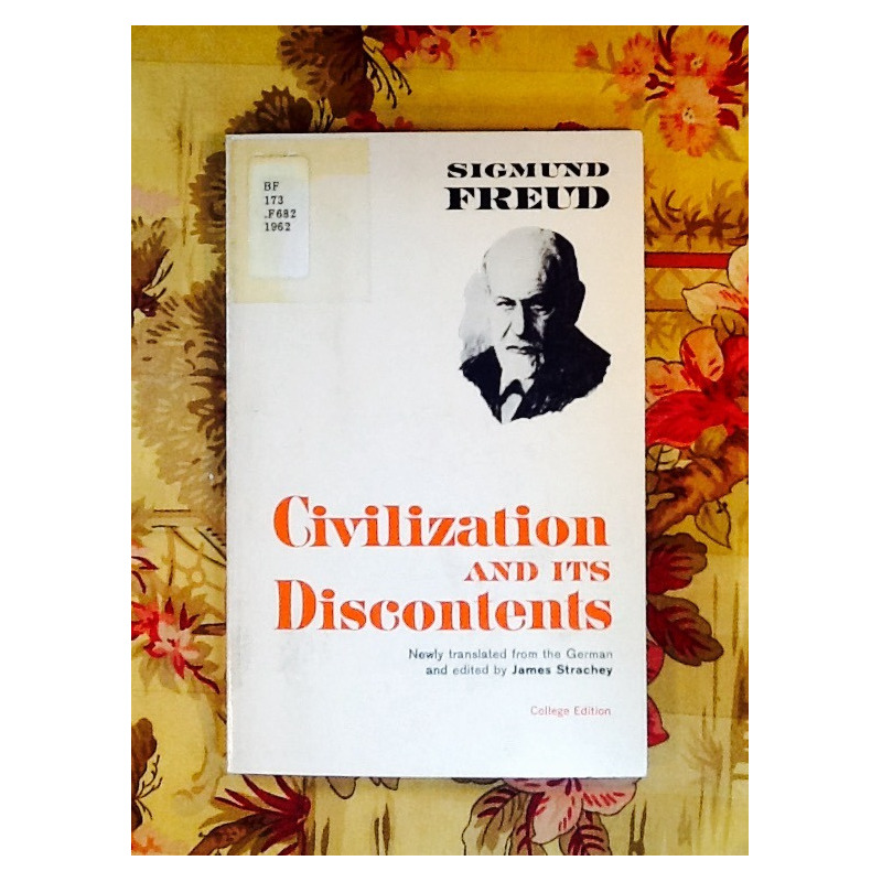 Sigmund Freud.  CIVILIZATION AND ITS DISCONTENTS.