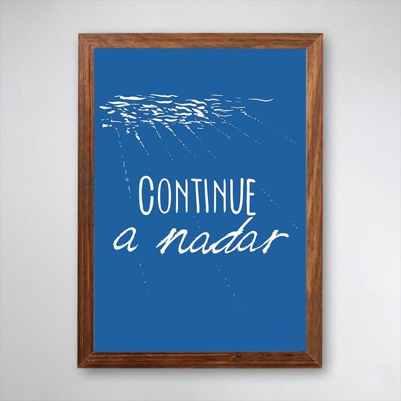 PÔSTER COM MOLDURA - CONTINUE A NADAR
