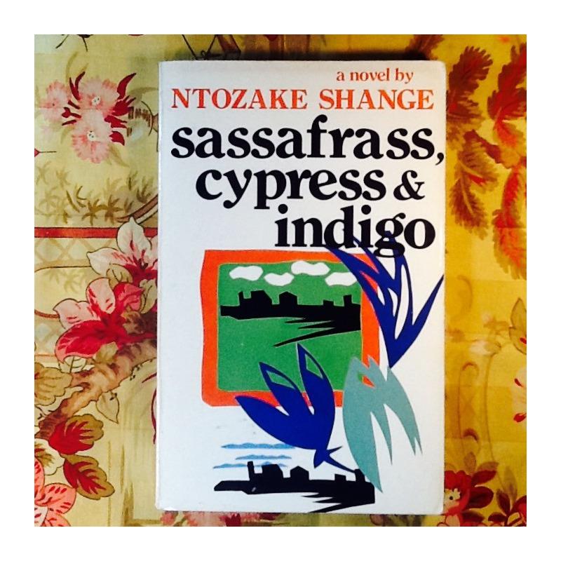 Ntozake Shange.  SASSAFRASS, CYPRESS & INDIGO.