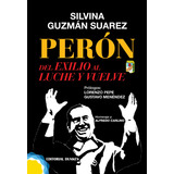 Perón. Del exilio al luche y vuelve