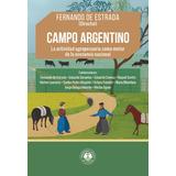 Campo Argentino. La actividad agropecuaria como motor de ...
