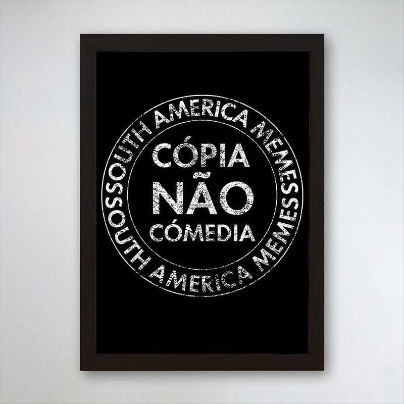 PÔSTER COM MOLDURA - CÓPIA NÃO COMÉDIA