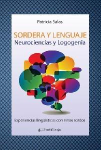 Sordera y lenguaje, neurociencia y logogenia. Patricia Salas