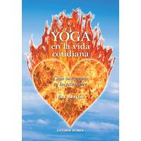 Yoga en la vida cotidiana. Cómo incorporarlo en las actividades
