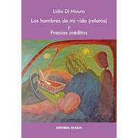 Los hombres de mi vida (relatos) y poesías inéditas