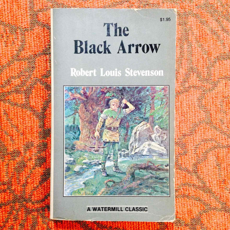 Robert Louis Stevenson.  THE BLACK ARROW.