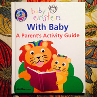 Baby Einstein.  LET'S EXPLORE: WITH BABY - A PARENT'S ACTIVITY GUIDE.