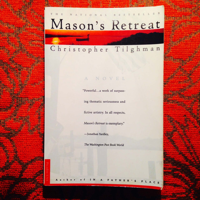 Christopher Tilghman.  MASON'S RETREAT.