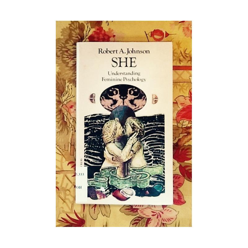 Robert A. Johnson.  SHE: UNDERSTANDING FEMALE PSYCHOLOGY.