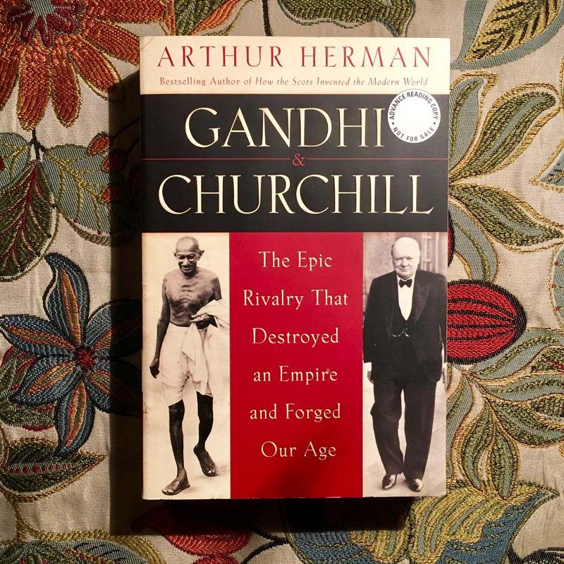 Arthur Herman.  GHANDI & CHURCHILL.