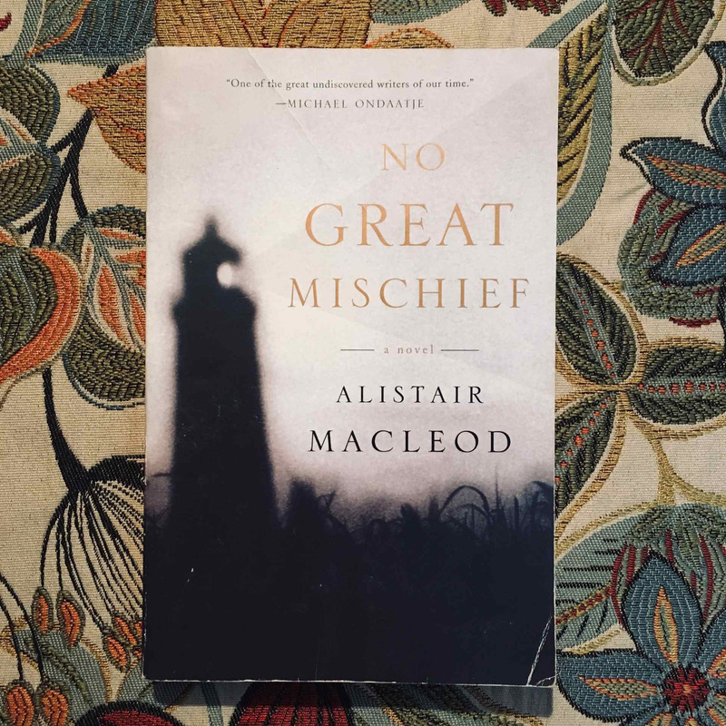Alistair MacLeod. NO GREAT MISCHIEF.