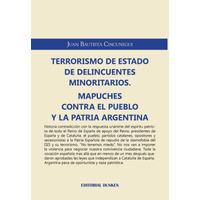 Terrorismo de estado de delincuentes minoritarios. Mapuches contra el pueblo y la patria Argentina