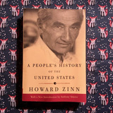 Howard Zinn.  A PEOPLE'S HISTORY OF THE UNITED STATES.