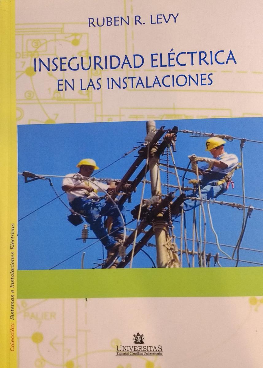 Inseguridad Electrica en las instalaciones. Ruben Levy