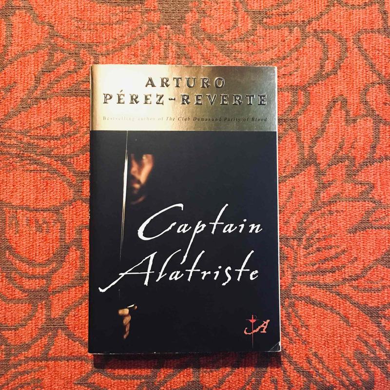 Arturo Pérez-Reverte. CAPTAIN ALATRISTE.