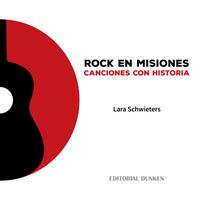 Rock en Misiones. Canciones con historia