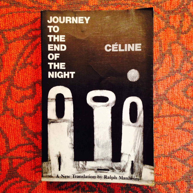 Louis-Ferdinand Céline.  JOURNEY TO THE END OF THE NIGHT.