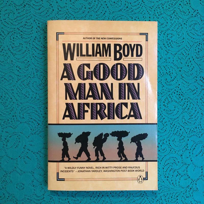 William Boyd. A GOOD MAN IN AFRICA.