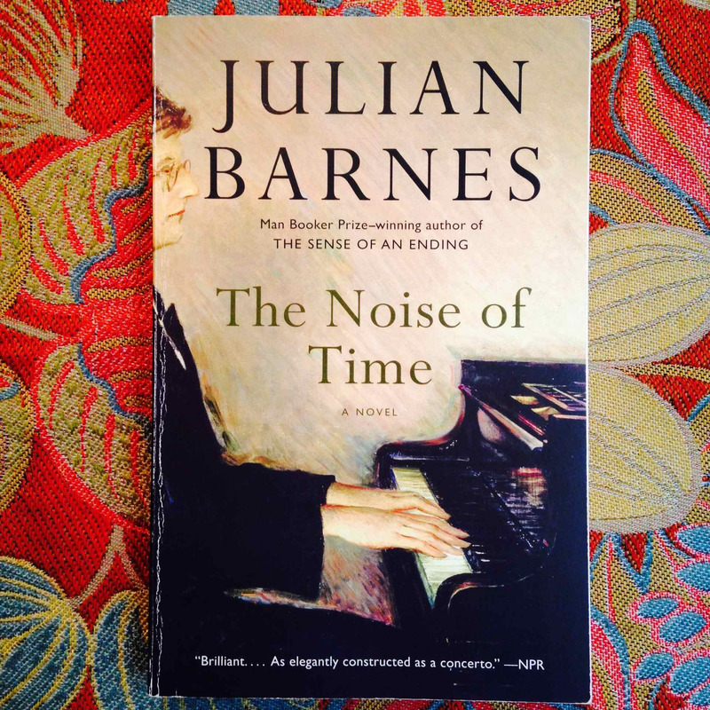 Julian Barnes.  THE NOISE OF TIME.
