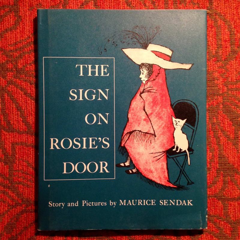Maurice Sendak.  THE SIGN ON ROSIE'S DOOR.