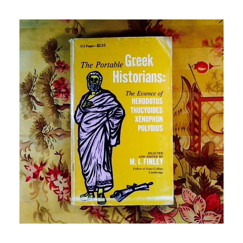 M.I. Finley.  THE PORTABLE GREEK HISTORIANS.